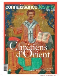 Raphaëlle Ziadé et Loïc Stavridès - Connaissance des Arts Hors-série N° 778 : Chrétiens d'Orient.