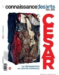 Francis Morel - Connaissance des Arts Hors-série N° 788 : César - La rétrospective au Centre Pompidou.
