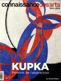 Francis Morel et  Collectif - Connaissance des Arts Hors-série n°799 : Kupka - Pionnier de l'abstraction (au Grand Palais).