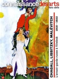 Francis Morel - Connaissance des Arts Hors-série n° 800 : Chagall, Lissitzky, Malévitch. L'avant-garde russe à Vitebsk, 1918-1922.
