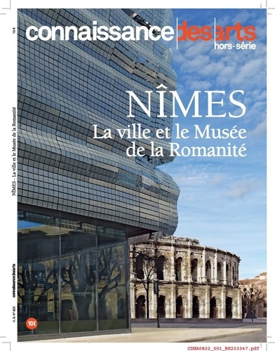 Guy Boyer - Connaissance des Arts Hors-série N° 822 : Nîmes - La ville et le musée de la Romanité.