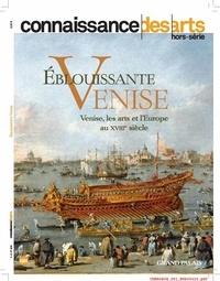 Connaissance des arts - Connaissance des Arts Hors-série n° 828 : Eblouissante Venise - Venise, les arts et l'Europe au XVIIIe siècle.