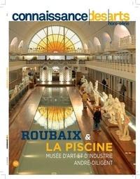 Guillaume Morel et François Legrand - Connaissance des Arts Hors-série N° 835 : Roubaix & La Piscine.