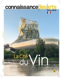 Jean-François Lasnier et Dominique Amouroux - Connaissance des Arts Hors-série N° 841 : La cité du vin.