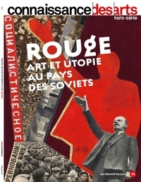 Jeanne Fouchet-Nahas - Connaissance des Arts Hors-série N° 848 : Rouge - Art et utopie au pays des soviets.