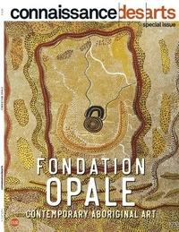 Connaissance des arts - Connaissance des Arts Hors-série N° 878 : La fondation opale.