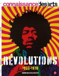 Connaissance des arts - Connaissance des Arts Hors-série N° : Révolutions - 1966-1970.