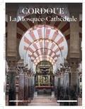 Guy Boyer - Connaissance des Arts N° 811 : Cordoue, la mosquée cathédrale.