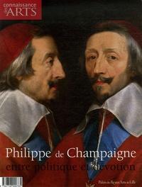 Jean-François Lasnier et François Legrand - Connaissance des Arts N° Hors-série 318 : Philippe de Champaigne, entre politique et dévotion.