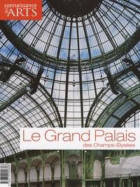 Jean-François Lasnier et Sylvie Blin - Connaissance des Arts N° Hors-Série 319 : Le Grand Palais.