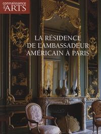 Ulrich Leben et Robert Mcdonald Parker - Connaissance des Arts N° Hors-série 333 : La résidence de l'ambassadeur américain à Paris.