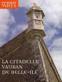 Nicolas Tafoiry et Jean-François Lasnier - Connaissance des Arts N° Hors-série 334 : La citadelle Vauban de Belle-Ile.