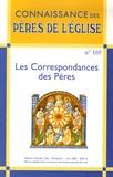 François Heim et Marcel Metzger - Connaissance des Pères de l'Eglise N° 105 mars 2007 : Les Correspondances des Pères.
