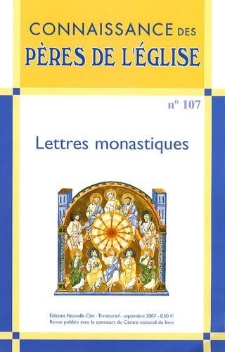 Marie-Anne Vannier et Simone Deléani - Connaissance des Pères de l'Eglise N° 107, Septembre 20 : Lettres monastiques.