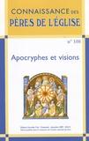Marie-Anne Vannier et Bernard Pouderon - Connaissance des Pères de l'Eglise N° 108, décembre 200 : Apocryphes et visions.