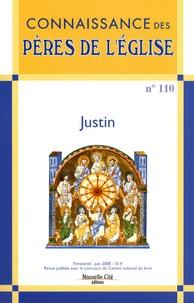 Marie-Anne Vannier et Charles Munier - Connaissance des Pères de l'Eglise N° 110 : Justin.