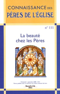 Patrick Laurence et Marie-Anne Vannier - Connaissance des Pères de l'Eglise N° 111, Septembre 20 : La beauté chez les Pères.