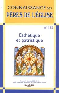 Patrick Laurence et Sophie Malick-Prunier - Connaissance des Pères de l'Eglise N° 112, Décembre 200 : Esthétique et patristique.