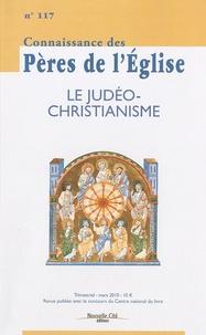 Marie-Anne Vannier et Simon Claude Mimouni - Connaissance des Pères de l'Eglise N° 117, Mars 2010 : Le judéo-christianisme.