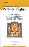 Marie-Anne Vannier et Jean-Paul Teyssier - Connaissance des Pères de l'Eglise N° 120, Décembre 201 : Le diable et les démons chez les pères.
