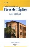 Marie-Anne Vannier et Gérard Nauroy - Connaissance des Pères de l'Eglise N° 129, Mars 2013 : La Moselle.