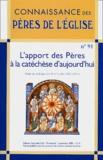 André Dupleix - Connaissance des Pères de l'Eglise N° 91 Septembre 2003 : L'apport des Pères à la catéchèse d'aujourd'hui - Actes du colloque des 4 et 5 juillet 2003 à Paris.