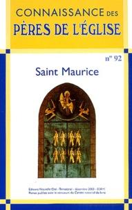 Marie-Anne Vannier et Joseph Roduit - Connaissance des Pères de l'Eglise N° 92 Décembre 2003 : Saint-Maurice.
