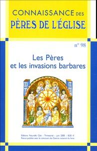 Marie-Anne Vannier et François Heim - Connaissance des Pères de l'Eglise N° 98, Juin 2005 : Les Pères et les invasions barbares.