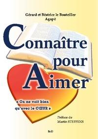 """Gérard Le Bouteiller et Béatrice Le Bouteiller - Connaître pour aimer - """"On ne voit bien qu'avec le coeur""""."""