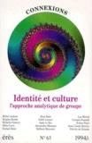 Jean-Claude Rouchy et  Collectif - Connexions N° 63 : Identité et culture - L'approche analytique de groupe.