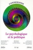Jean-Claude Rouchy et  Collectif - Connexions N° 64 : Le psychologique et le politique.