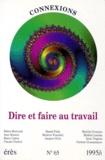 Jean-Claude Rouchy et  Collectif - Connexions N° 65 : Dire et faire au travail.