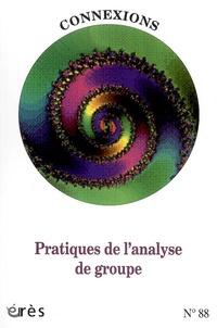 Erès - Connexions N° 88 : Pratiques de l'analyse de groupe - Edition bilingues français-anglais.