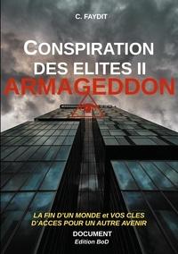 C. Faydit - Conspiration des élites - Tome 2, Armageddon.