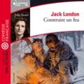 Jack London - Construire un feu. 1 CD audio