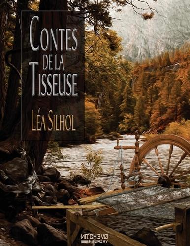 Léa Silhol et Dorian Machecourt - Contes de la tisseuse - Cinq Saisons et un Elément.