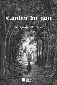 Auguste Barbier - Contes du soir.