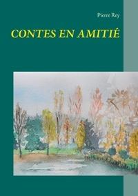 Pierre Rey - Contes en amitié.