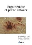 Barbara Vauvillé-Chagnard - Contraste N° 45 : Ergothérapie et petite enfance.