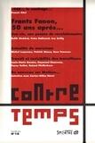 Isabelle Garo - ContreTemps N° 10, juin 2011 : Frantz Fanon, 50 ans après....