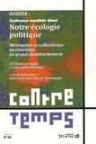 """Francis Sitel - ContreTemps N° 26, juillet 2015 : """"Notre écologie politique""""."""