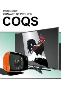 Dominique Convard de Prolles - Coqs.