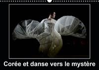 Alain Hanel - CALVENDO Art  : Corée et danse vers le mystère (Calendrier mural 2021 DIN A3 horizontal) - Cannes a accueilli pour la première fois la Compagnie Nationale de Corée (Calendrier mensuel, 14 Pages ).