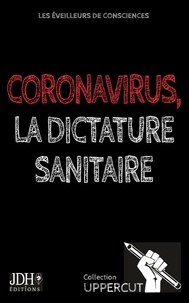 Yoann Laurent-Rouault et Alain Maufinet - Coronavirus, la dictature sanitaire.