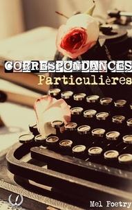 Mel Poetry - Correspondances particulières - Tome 2.