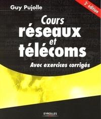 Guy Pujolle et Olivier Salvatori - Cours réseaux et télécoms - Avec exercices corrigés.