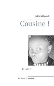 Nathanaël Amah - Cousine !.