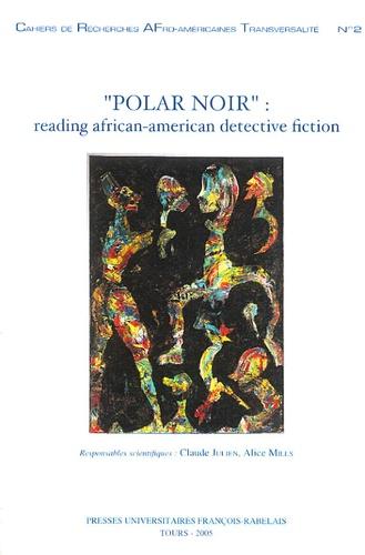 "CRAFT N° 2, 2005 ""Polar Noir"" : Reading African-American Detective Fiction. Edition bilingue français-anglais"