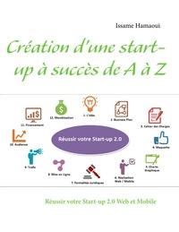 Création dune start-up à succès de A à Z - Réussir votre Start-up 2.0 Web et Mobile.pdf