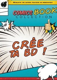 Comics Book Collection - Crée ta bande dessinée - Développe tes super-pouvoirs de dessinateur.